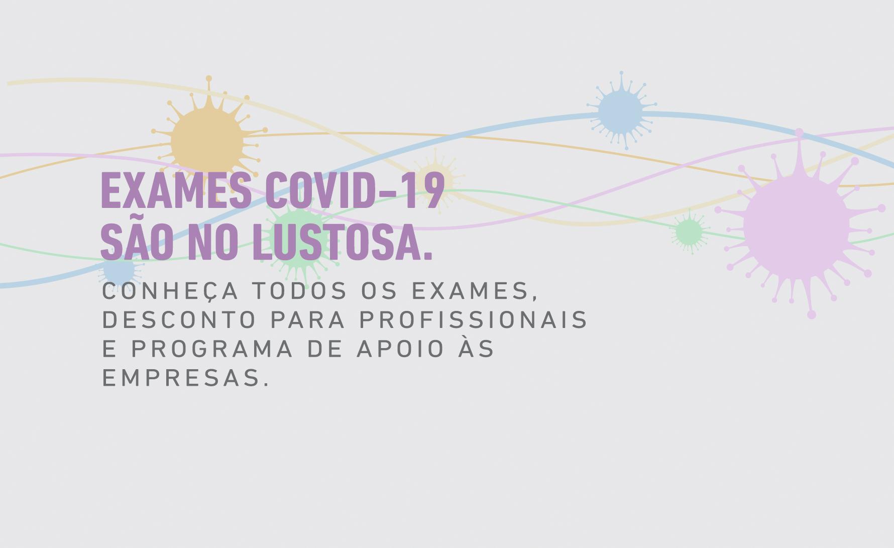 Exames Covid-19 são no Lustosa