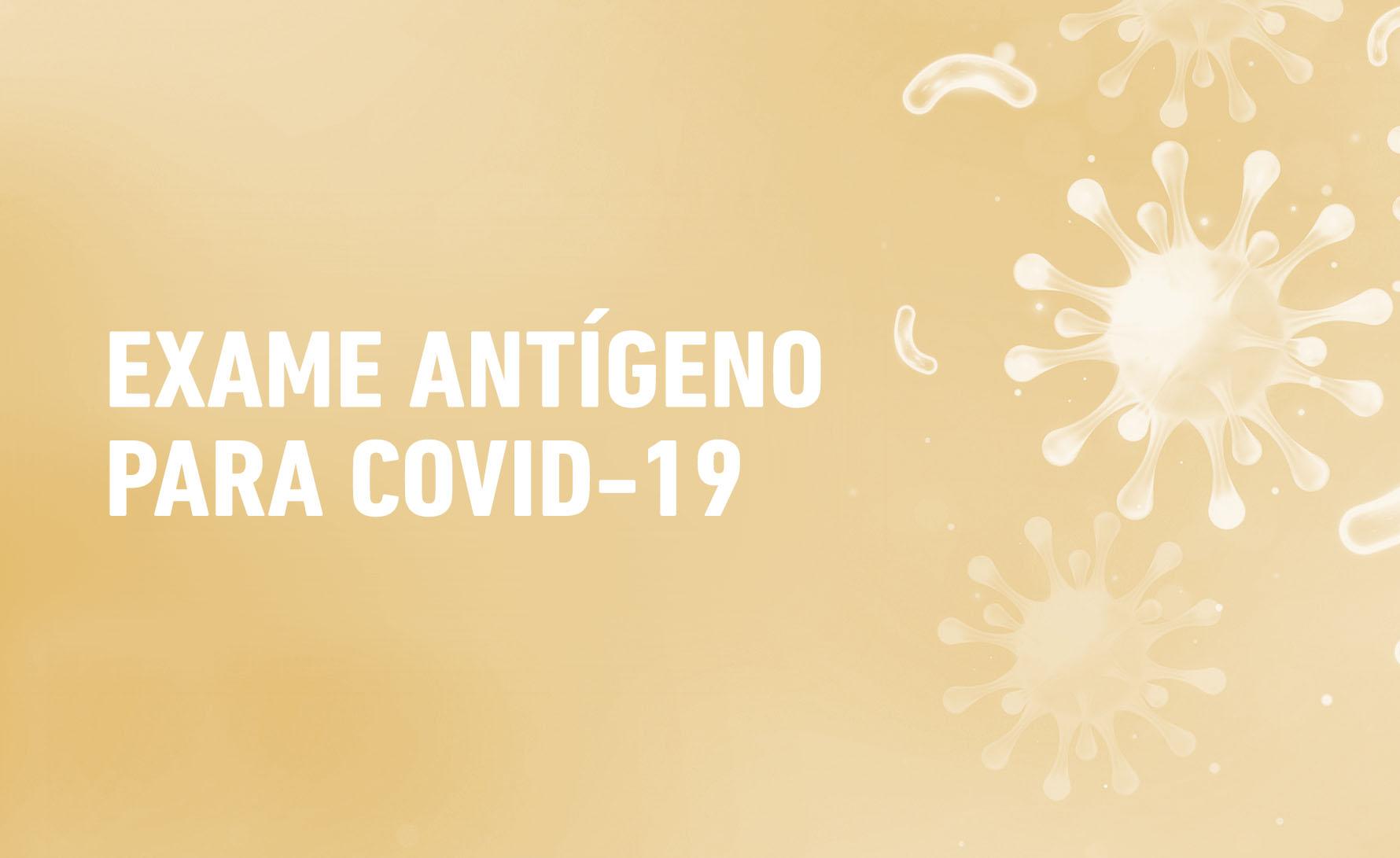 Exame Pesquisa de Antígeno para COVID-19